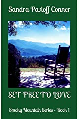 SET FREE TO LOVE: Book # 1 in The Smoky Mountain Series Kindle Edition