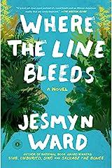 Where the Line Bleeds: A Novel Kindle Edition