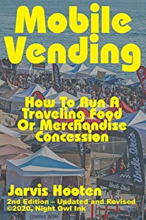 Mobile Vending: How To Run A Traveling Food Or Merchandise Concession (English Edition)