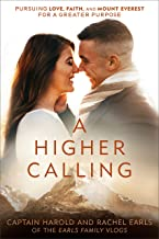 A Higher Calling: Pursuing Love, Faith, and Mount Everest for a Greater Purpose PDF