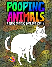 Pooping Animals: A Funny Coloring Book for Adults: An Adult Coloring Book for Animal Lovers for Stress Relief & Relaxation