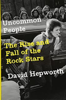 Uncommon People: The Rise and Fall of The Rock Stars
