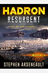HADRON Resurgent: (Book 5) Kindle Edition