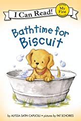 Bathtime for Biscuit (My First I Can Read) Kindle Edition