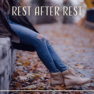 Rest after Rest - Get Rid of Fatigue, Break for Breath, Pleasant Action, Lie Down and Relax, Spa or Bed