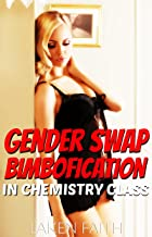 GENDER SWAP BIMBOFICATION IN CHEMISTRY CLASS: My Magic Change - From Man to Bimbo