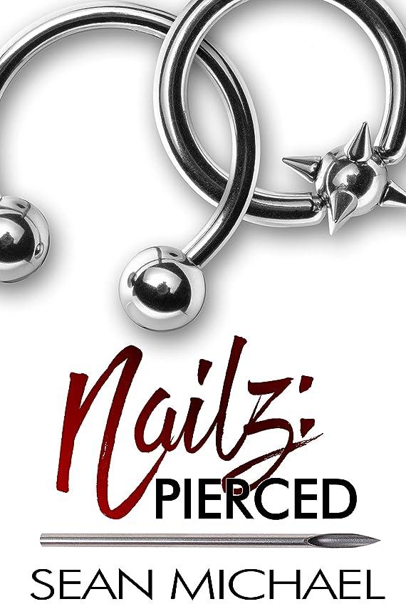 パーチナシティ序文吹雪Pierced (Nailz Book 1) (English Edition)