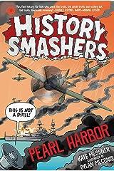 History Smashers: Pearl Harbor Kindle Edition