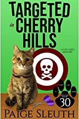 Targeted in Cherry Hills: A Cat Cozy Mystery (Cozy Cat Caper Mystery Book 30) Kindle Edition