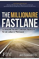 The Millionaire Fastlane: So knacken Sie den Code zum Reichtum für ein Leben in Wohlstand (German Edition) Kindle Edition