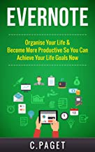 表紙: Evernote: Organize Your Life & Become More Productive So You Can Achieve Your Life Goals Now (Evernote Essentials, Evernote for Business, Productivity, ... Management, Efficient) (English Edition) | Cody Paget