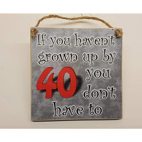 HmHome Wooden Plaque If You Havent Grown Up By 40 Dont