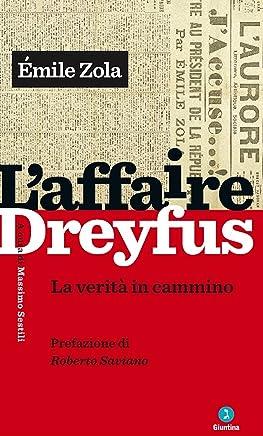 L'Affaire Dreyfus: La verità in cammino. Prefazione di Roberto Saviano
