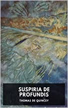Suspiria de Profundis (English Edition)