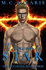 Deacon's Star: An Orion's Order Novel (Orion's Order Book 3) Kindle Edition