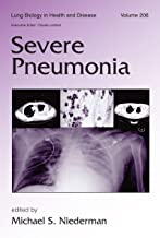 Severe Pneumonia (Lung Biology in Health and Disease Book 206)