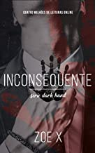 INCONSEQUENTE - Série Dark Hand Vol. 2