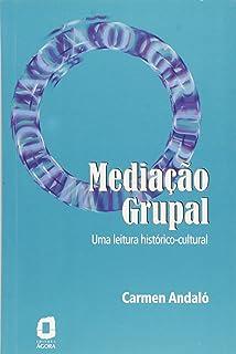 Mediação grupal: uma leitura histórico-cultural
