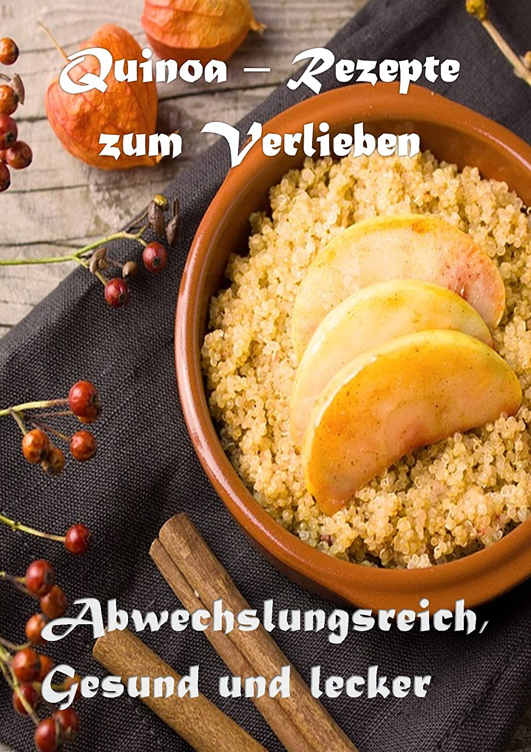 こどもセンター鼻幽霊Quinoa - Rezepte zum Verlieben: Abwechslungsreich, Gesund und Lecker (German Edition)