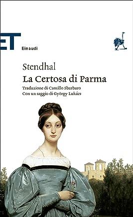 La Certosa di Parma (Einaudi) (Einaudi tascabili. Classici Vol. 298)