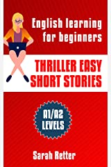 THRILLER EASY SHORT STORIES: English learning for beginners. A1/A2 Levels Common European Framework of Reference for Languages. (EASY ENGLISH) Kindle Edition