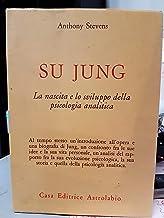 Su Jung. La nascita e lo sviluppo della psicologia analitica