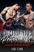 Because You Protected Me: A Baytown Boys Bodyguard Male/Male Romance