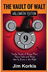 Vault of Walt 9: Halloween Edition: Spooky Stories of Disney Films, Theme Parks, and Things That Go Bump In the Night Kindle Edition