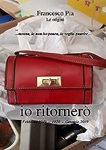 io ritornerò: ...nonna, io non ho paura, io voglio guarire… (Trilogia di Francesco Pia Vol. 1) (Italian Edition)