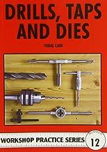 Drills Taps and Dies (Workshop Practice Series Number 12)