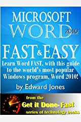 Microsoft Word 2010: Fast and Easy (Get It Done FAST Book 8) Kindle Edition