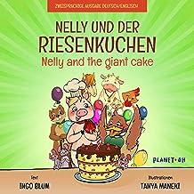 Nelly und der Riesenkuchen - Nelly and the giant cake: Zweisprachiges Bilderbuch Englisch-Deutsch (Nelly das Schwein 1) (German Edition)