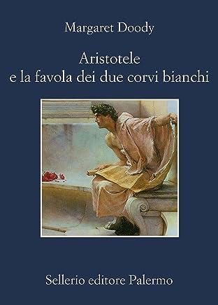 Aristotele e la favola dei due corvi bianchi (Aristotele detective Vol. 9)