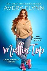 Muffin Top (A BBW Romantic Comedy) (The Hartigans Book 2) Kindle Edition