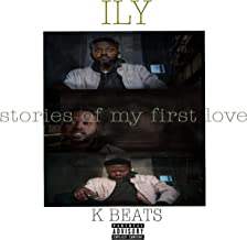 ILY: Stories of My First Love [Explicit]