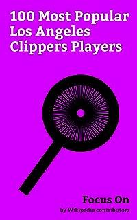 Focus On: 100 Most Popular Los Angeles Clippers Players: Paul Pierce, Nate Robinson, Lamar Odom, Matt Barnes, Blake Griffin, Bill Walton, Nick Young (basketball), ... Jamal Crawford, J. J. Redick, etc.