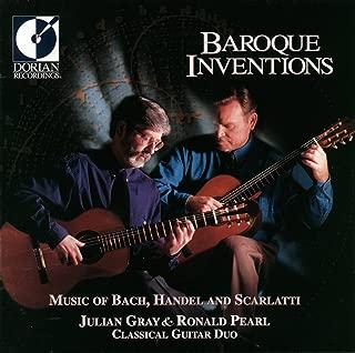 Guitar Duo Recital: Gray, Julian / Pearl, Ronald - Scarlatti, D. / Bach, J.S. / Handel, G.F. (Baroque Inventions)