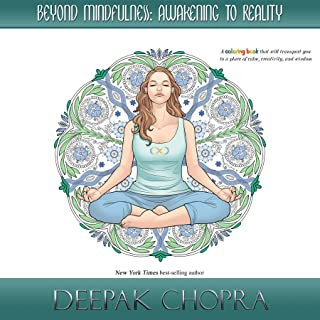 Beyond Mindfulness: Awakening to Reality: A coloring book that will transport you to a place of calm, creativity and wisdom