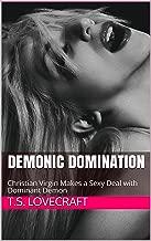 Demonic Domination: Christian Virgin Makes a Sexy Deal with Dominant Demon (Unholy Virgin Book 1) (English Edition)