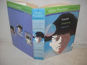 A Gary Paulsen Collection: Tracker ~ Dogsong ~ Hatchet