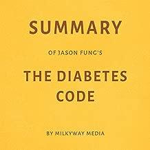 Summary of Jason Fung's The Diabetes Code by Milkyway Media