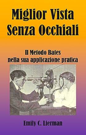 Miglior Vista Senza Occhiali di Emily C. Lierman: Il Metodo Bates nella sua applicazione pratica