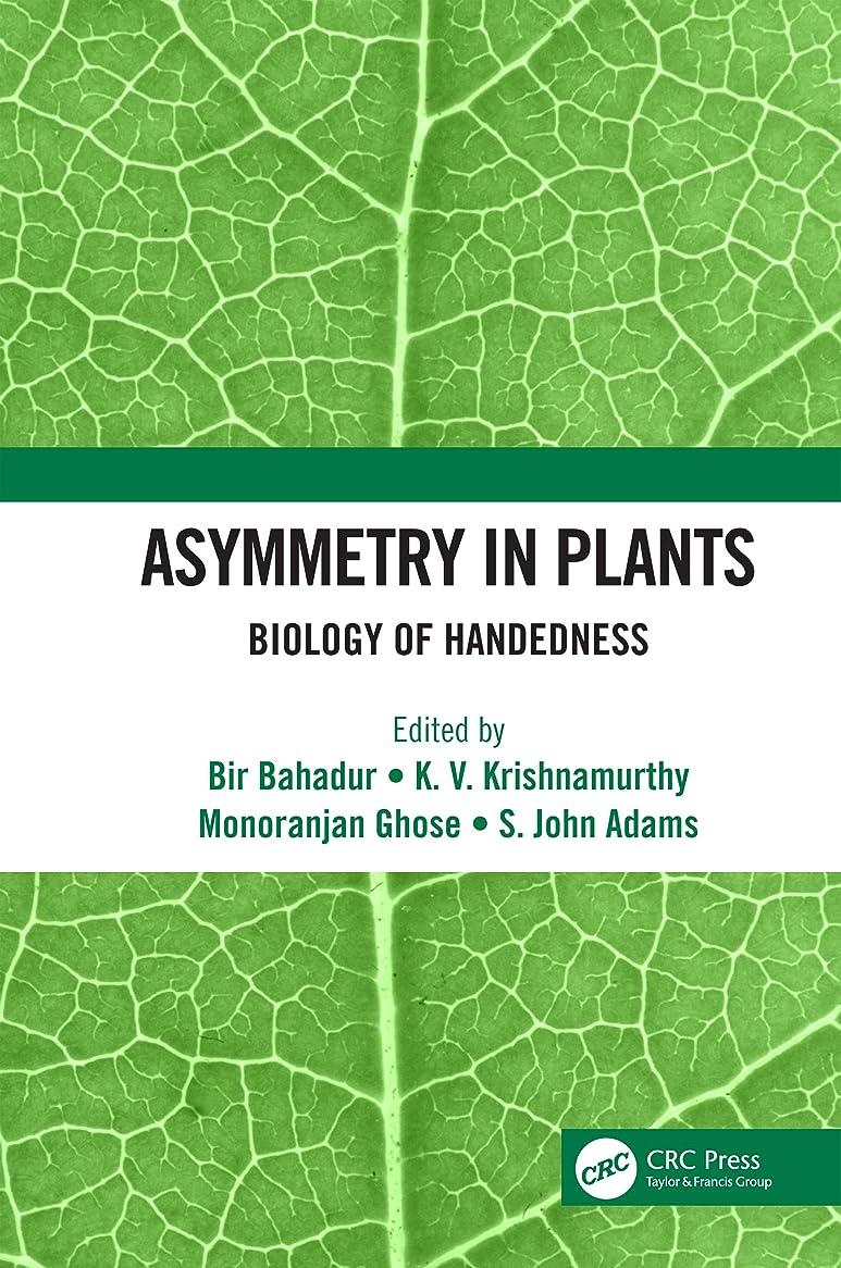 今後イーウェルロデオAsymmetry in Plants: Biology of Handedness (English Edition)