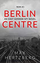 Berlin Centre: An East German Spy Novel (Reim Book 3) (English Edition)