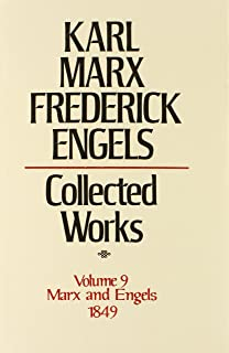 Collected Works of Karl Marx and Friedrich Engels, 1849, Vol. 9: The Journalism and Speeches of the Revolutionary Years in Germany