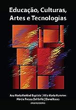 Educação, Culturas, Artes e Tecnologias