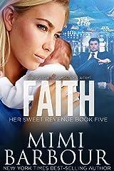 Faith (Her Sweet Revenge Series Book 5) Kindle Edition