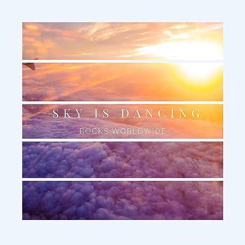 Rocks Worldwide - Sky Is Dancing (2019)