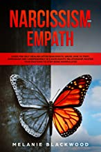 Narcissism and Empath: Guide for Self-Healing after Narcissistic Abuse. How to Fight Narcissism and Codependency in a Narcissistic Relationship. Master ... to Stop Being Manipulated (English Edition)
