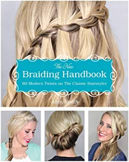 The New Braiding Handbook: 60 Modern Twists on the Classic Hairstyle (English Edition)